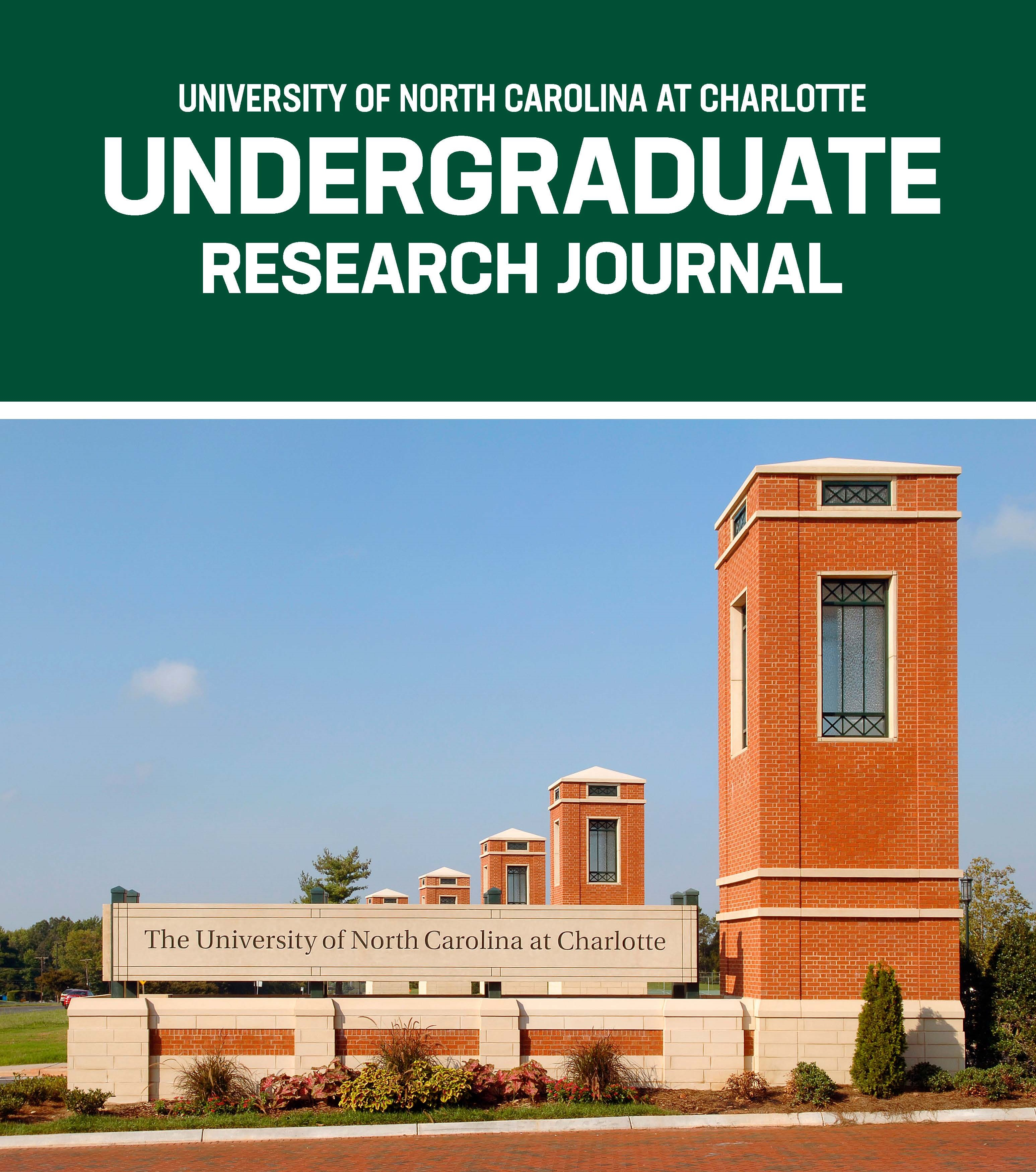 Journal title University of North Carolina at Charlotte Undergraduate Research Journal on dark green background above photo of the main entrance sign of UNC Charlotte campus.